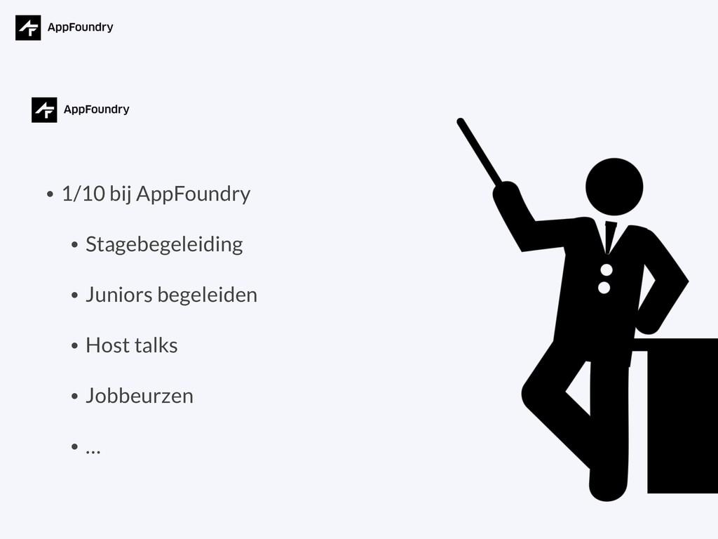 • 1/10 bij AppFoundry • Stagebegeleiding • Juni...