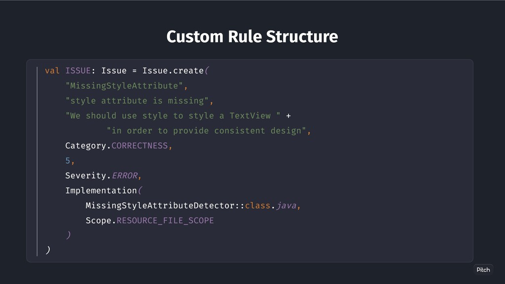 Custom Rule Structure val ISSUE: Issue = Issue....
