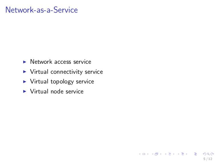 Network-as-a-Service Network access service Vir...