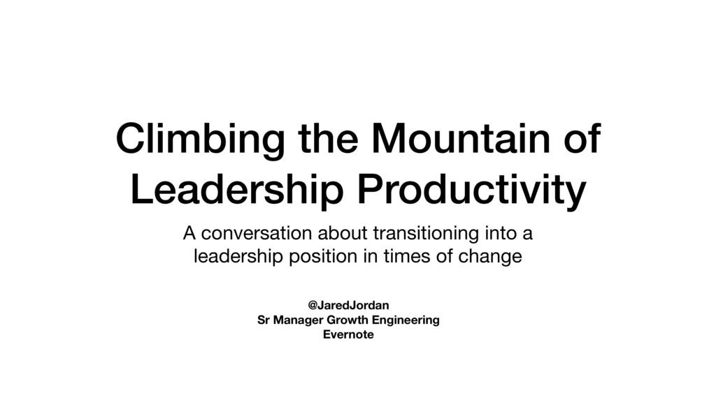 Climbing the Mountain of Leadership Productivit...