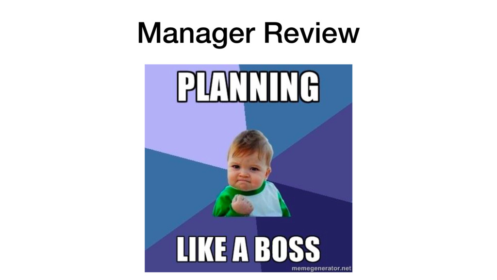Manager Review