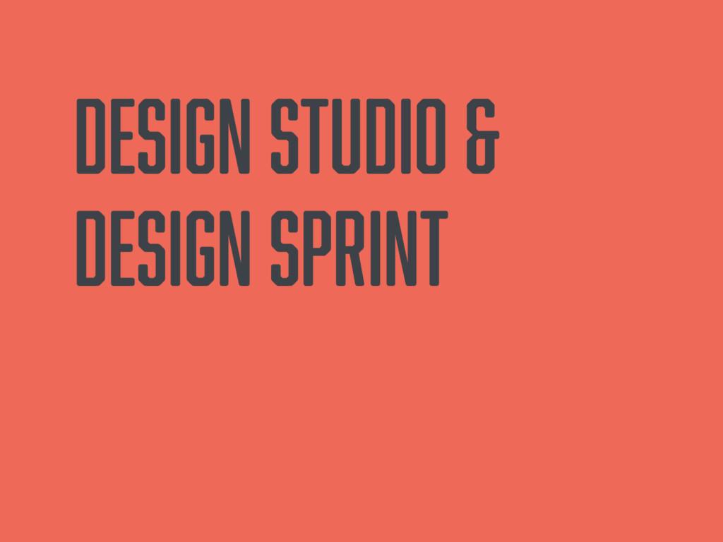 Design Studio & Design Sprint