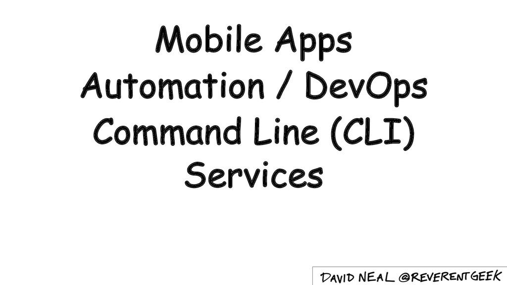 Mobile Apps Automation / DevOps Command Line (C...