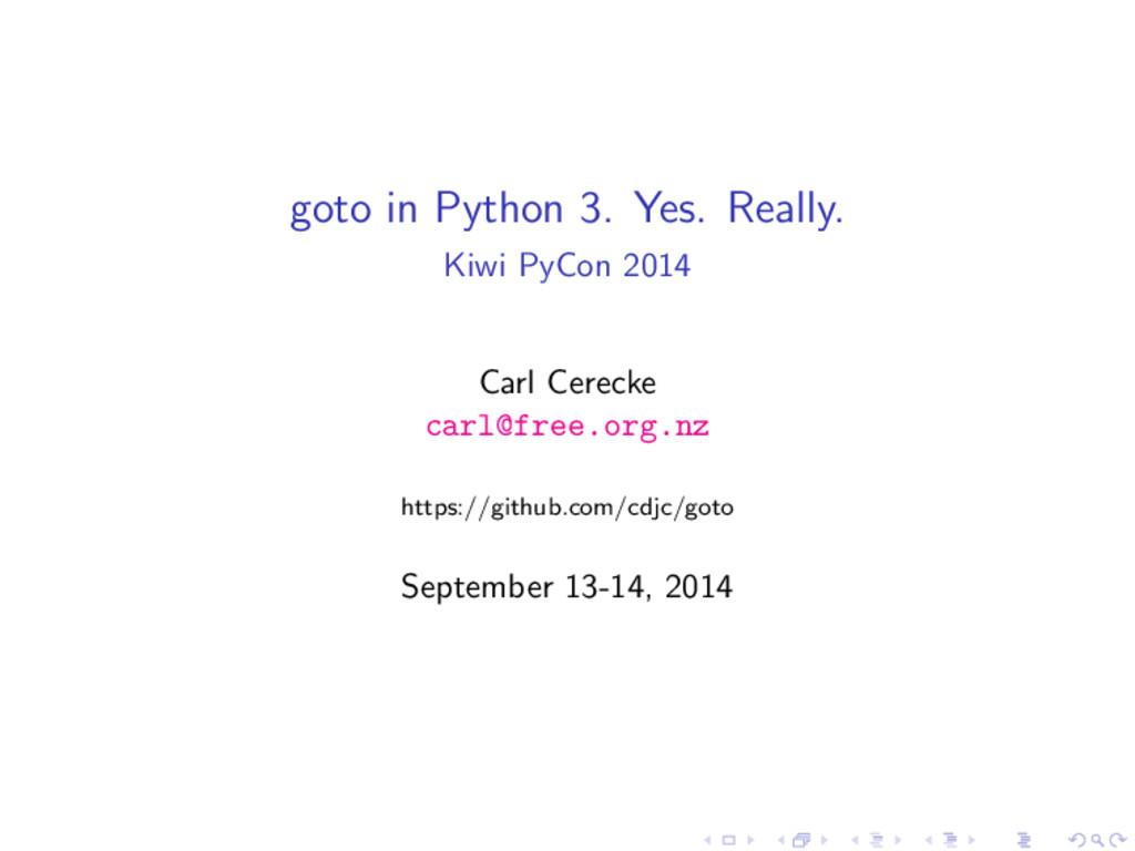 goto in Python 3. Yes. Really. Kiwi PyCon 2014 ...
