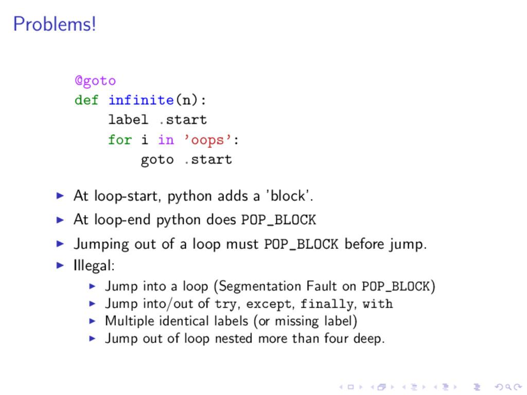 Problems! @goto def infinite(n): label .start f...