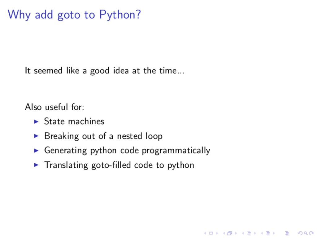 Why add goto to Python? It seemed like a good i...