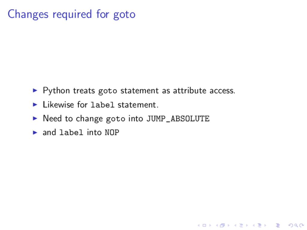 Changes required for goto Python treats goto st...