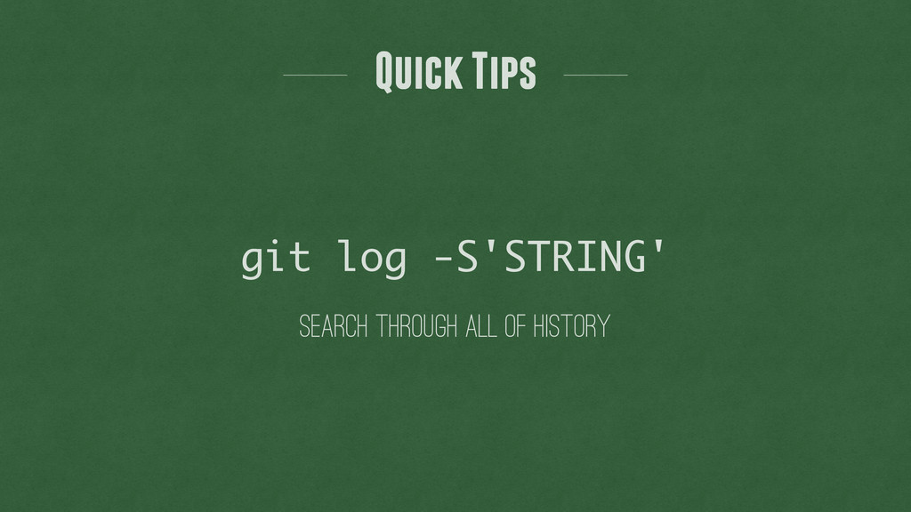search through all of history git log -S'STRING...
