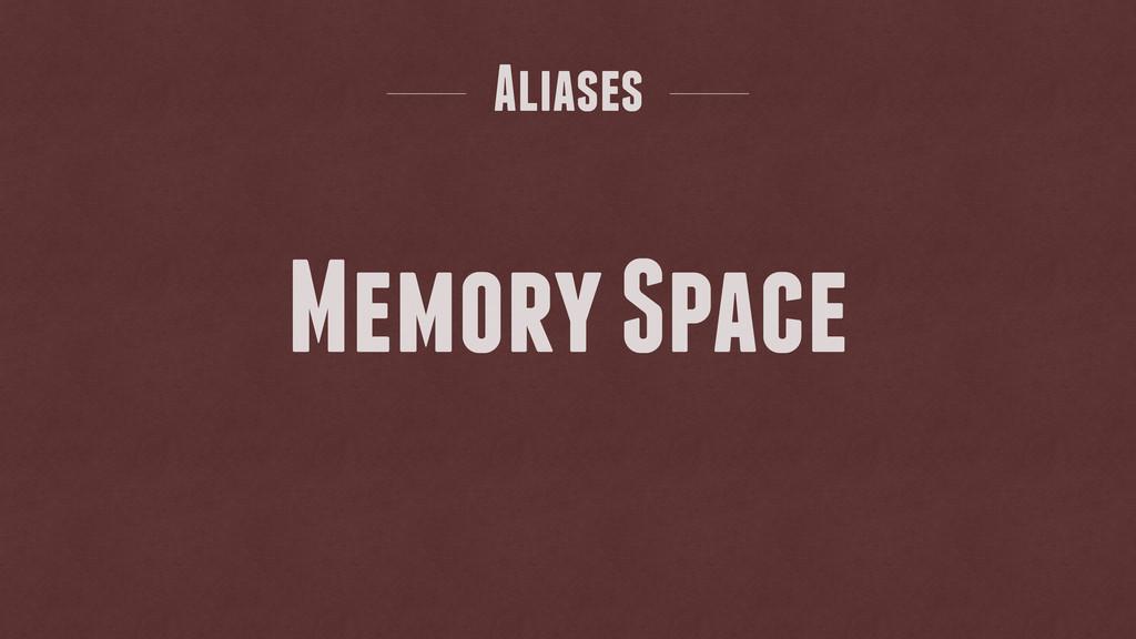 Aliases Memory Space