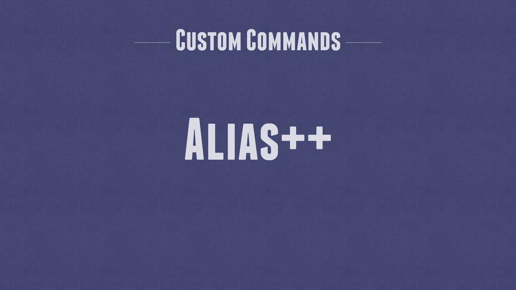 Custom Commands Alias++