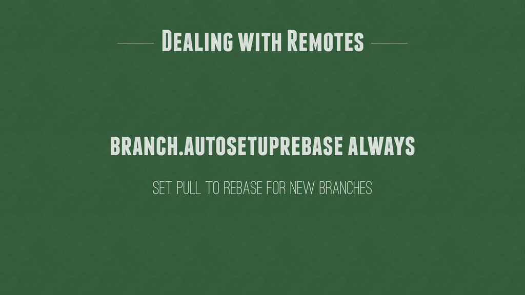 Dealing with Remotes set pull to rebase for new...