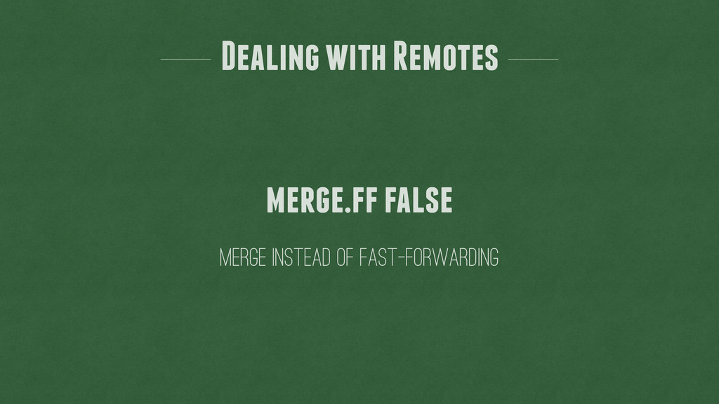 Dealing with Remotes merge instead of fast-forw...