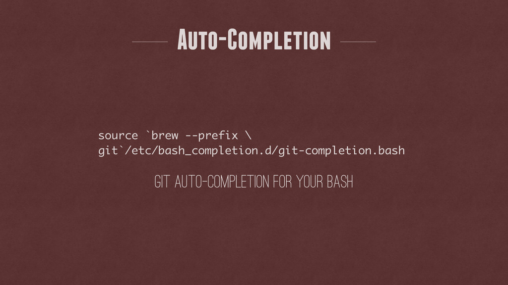 git auto-completion for your bash Auto-Completi...