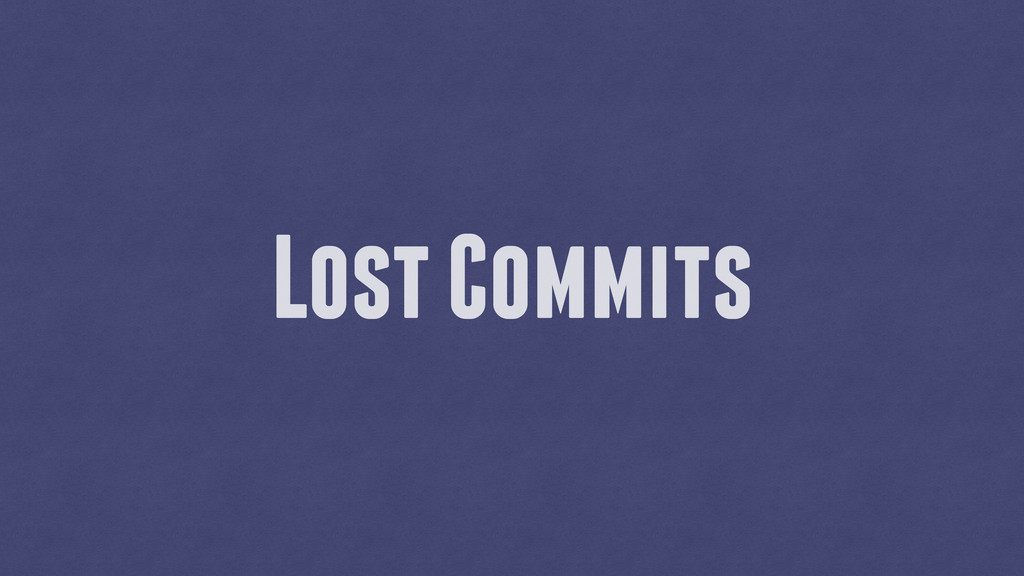 Lost Commits