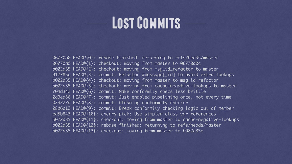 Lost Commits 06770a0 HEAD@{0}: rebase finished:...