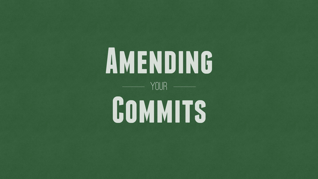 Amending Commits your