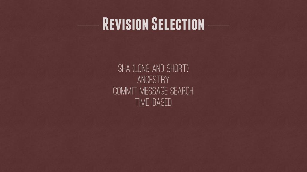 Revision Selection SHA (long and short) ancestr...