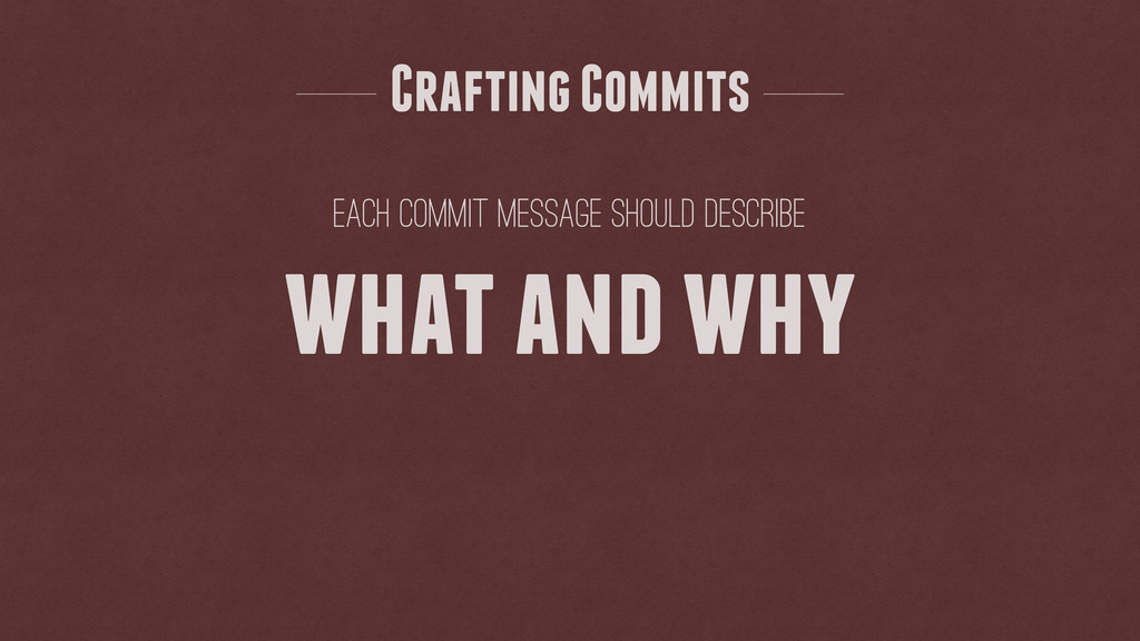 Each commit message should describe Crafting Co...