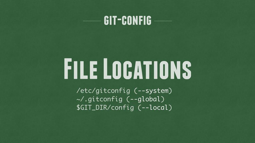 git-config /etc/gitconfig (--system) ~/.gitconf...