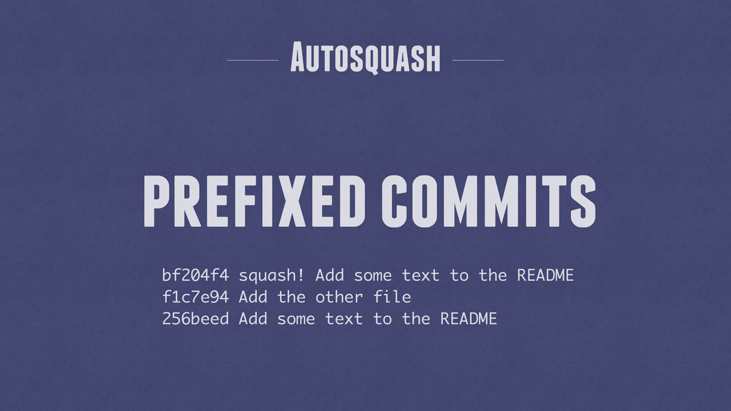 bf204f4 squash! Add some text to the README f1c...