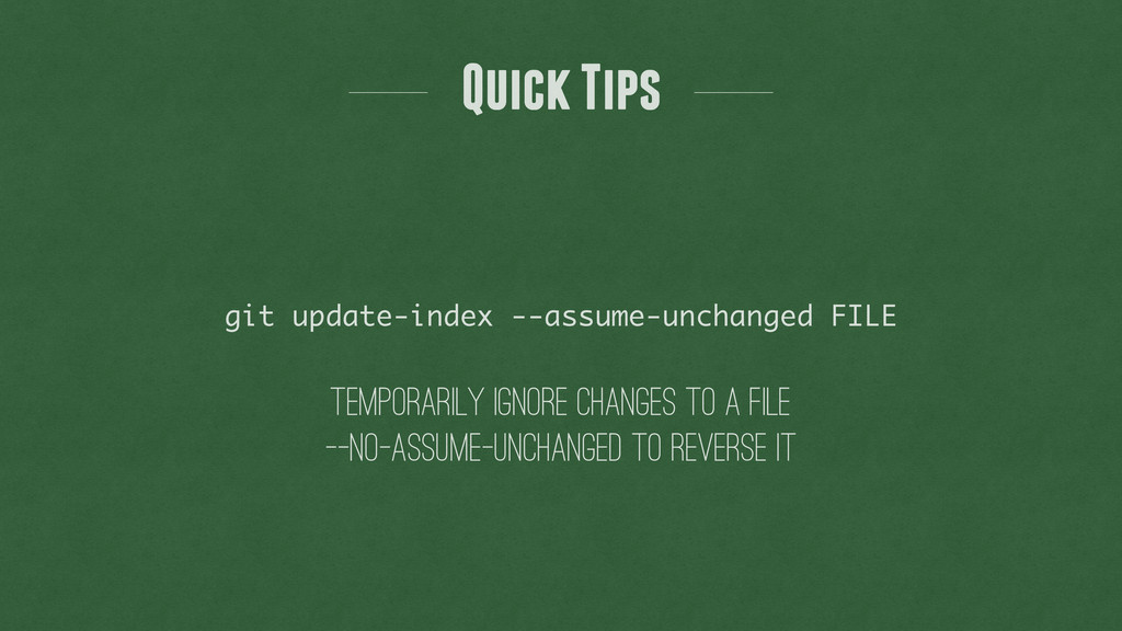 temporarily ignore changes to a file git update...
