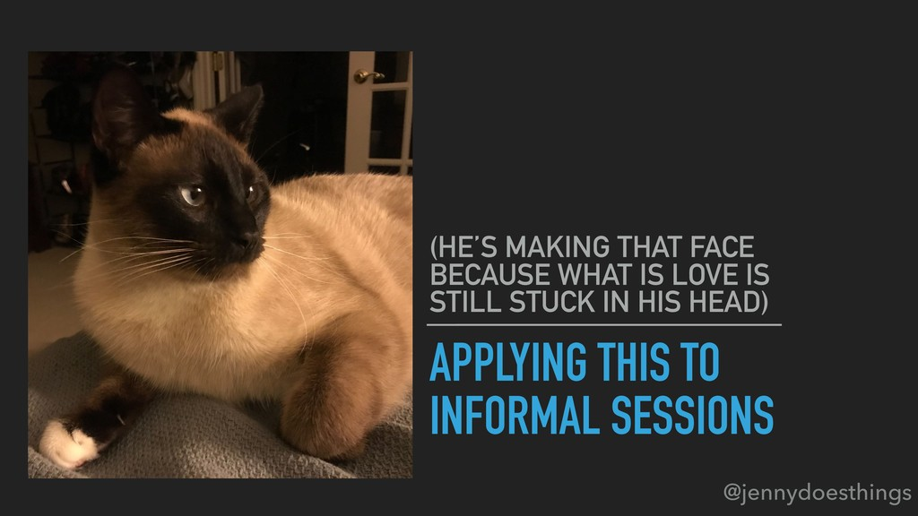 APPLYING THIS TO INFORMAL SESSIONS (HE'S MAKING...