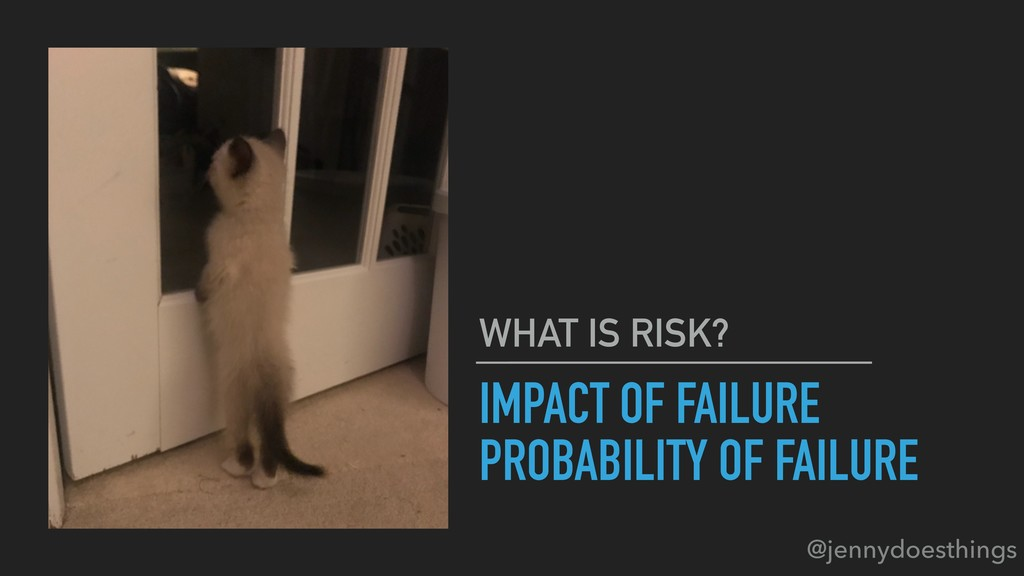 IMPACT OF FAILURE PROBABILITY OF FAILURE WHAT I...