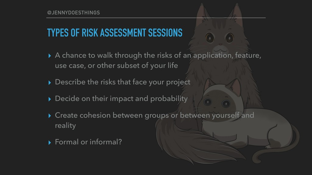 @JENNYDOESTHINGS TYPES OF RISK ASSESSMENT SESSI...