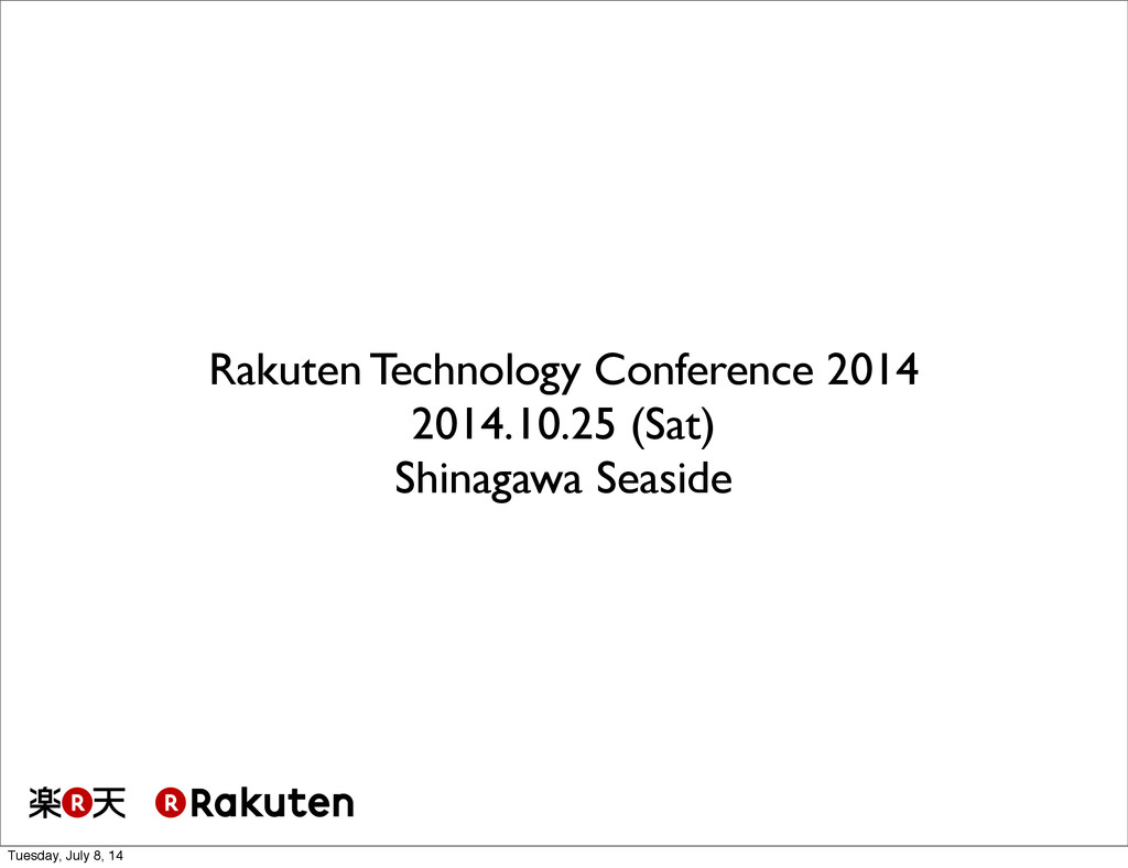 Rakuten Technology Conference 2014 2014.10.25 (...