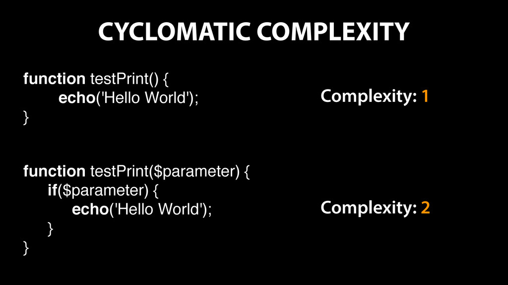 CYCLOMATIC COMPLEXITY function testPrint() { ec...