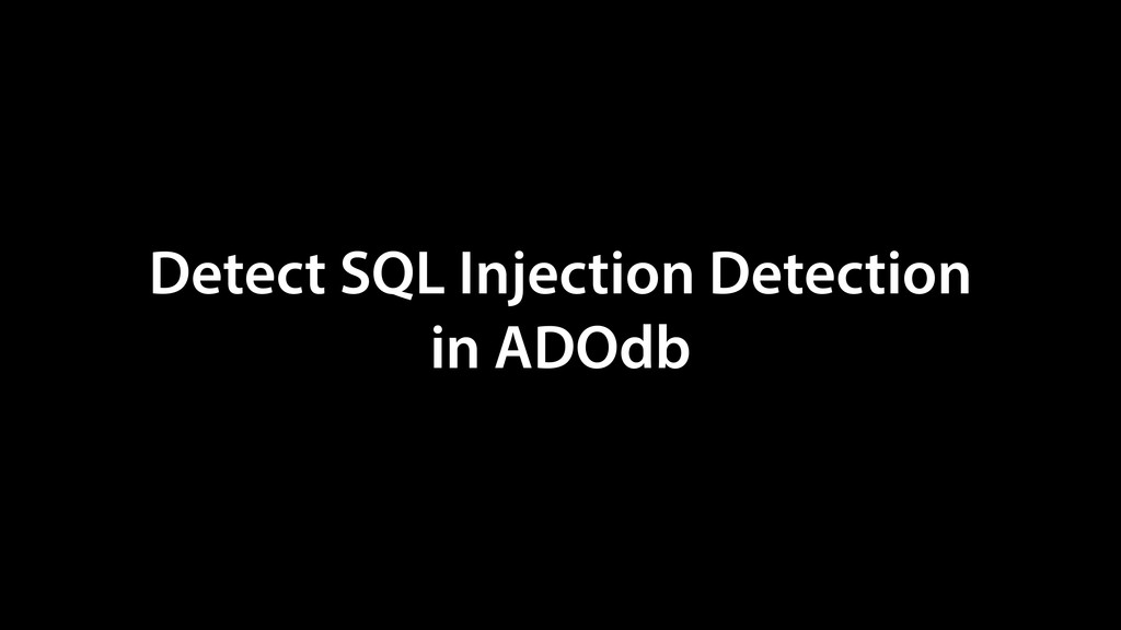Detect SQL Injection Detection in ADOdb