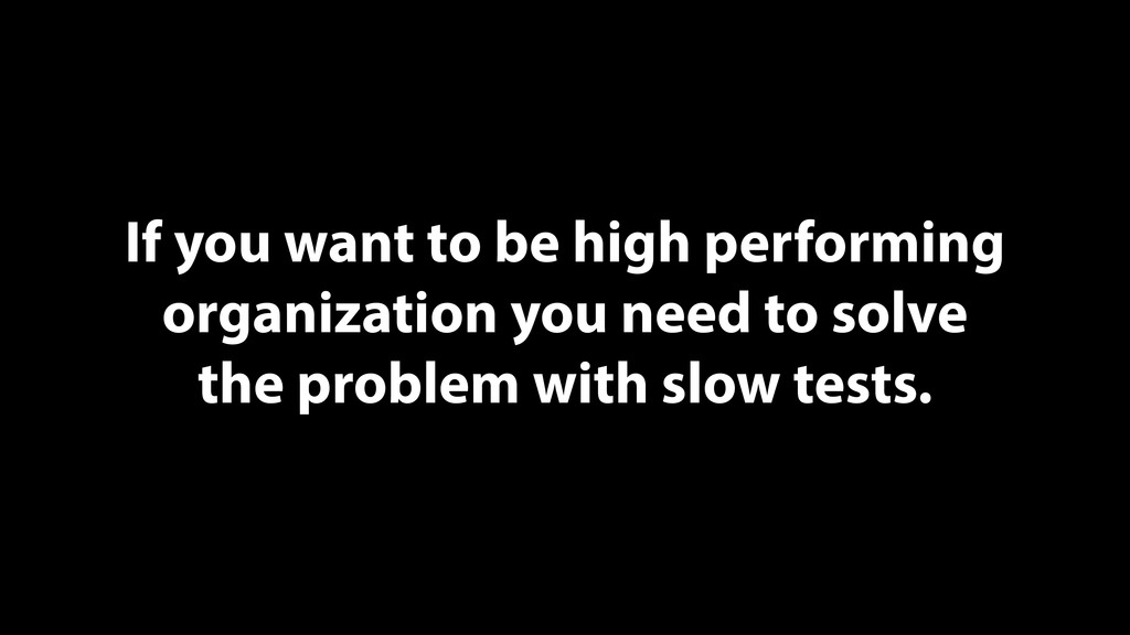 If you want to be high performing organization ...
