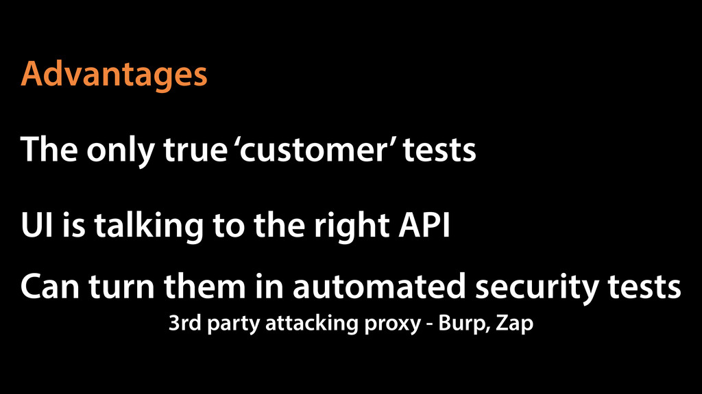The only true 'customer' tests UI is talking to...