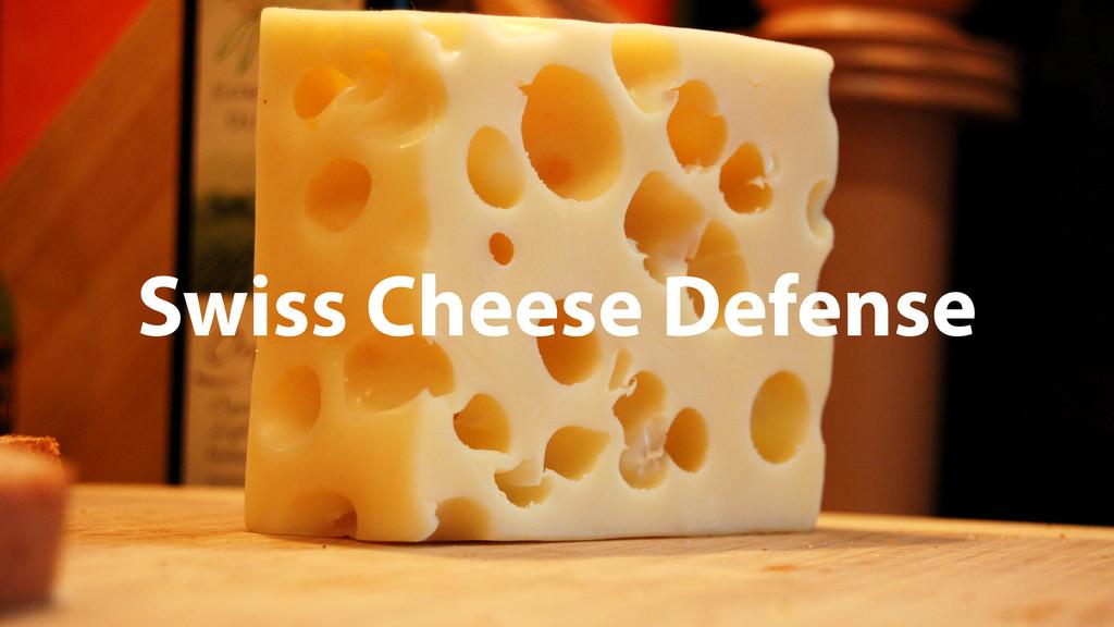 Swiss Cheese Defense