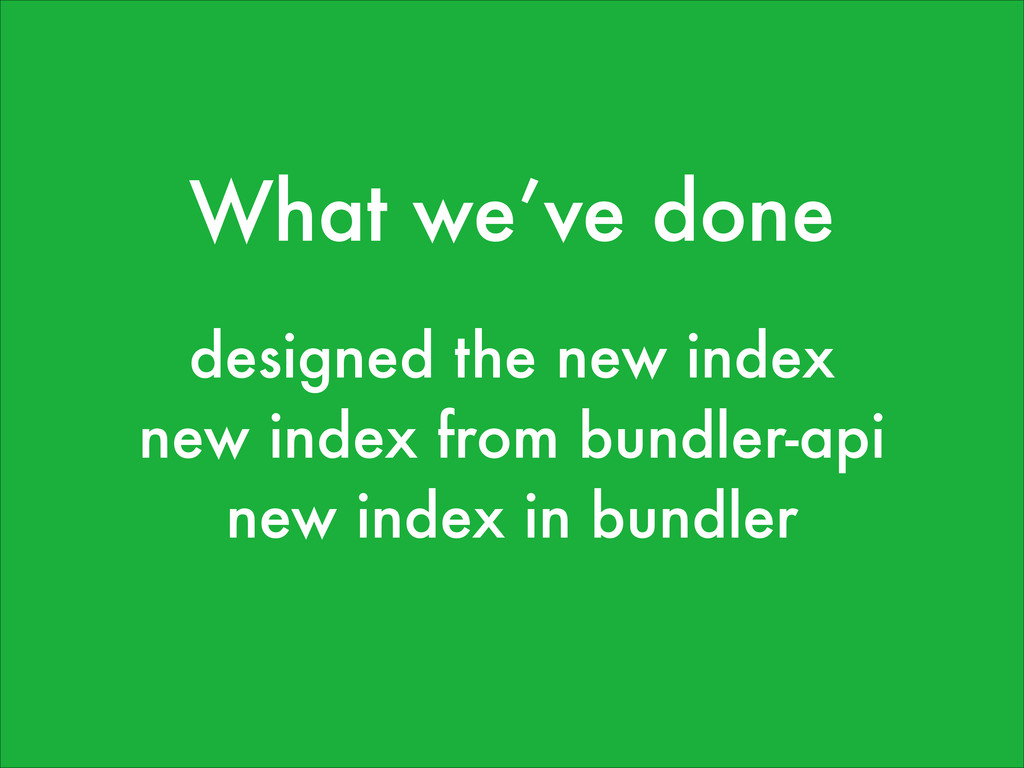 What we've done designed the new index new inde...