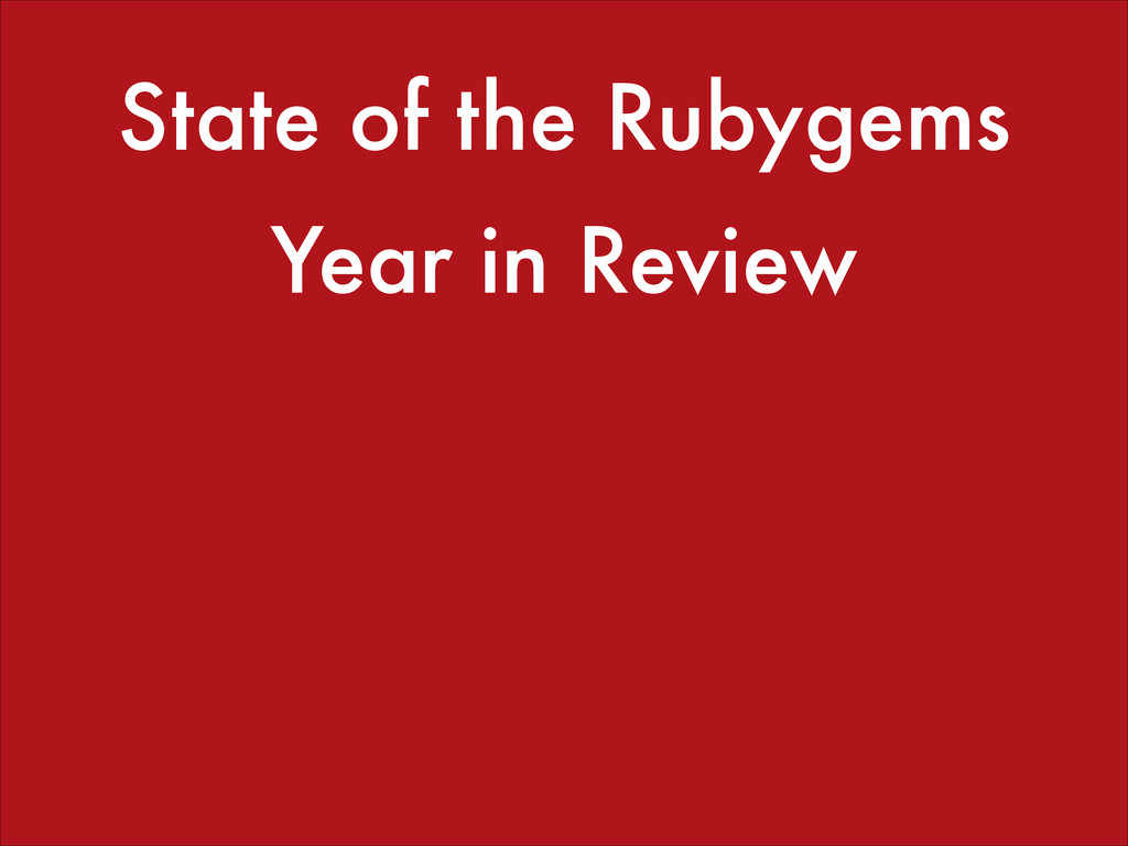 State of the Rubygems Year in Review