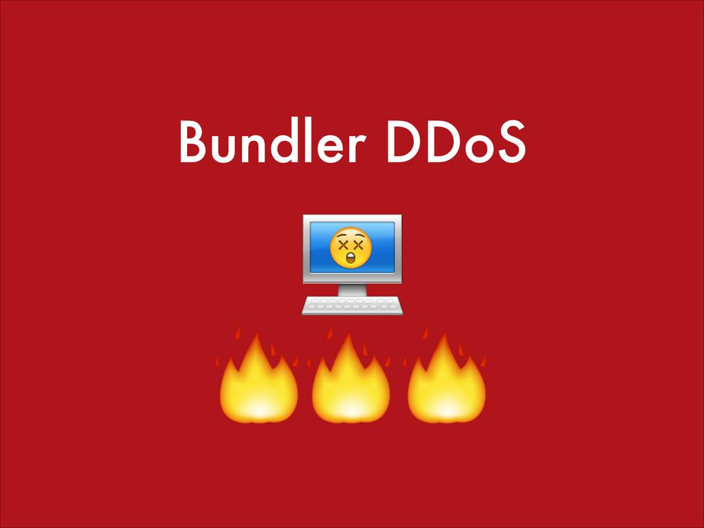 Bundler DDoS ! ! ! ! !
