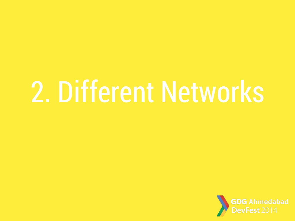 2. Different Networks