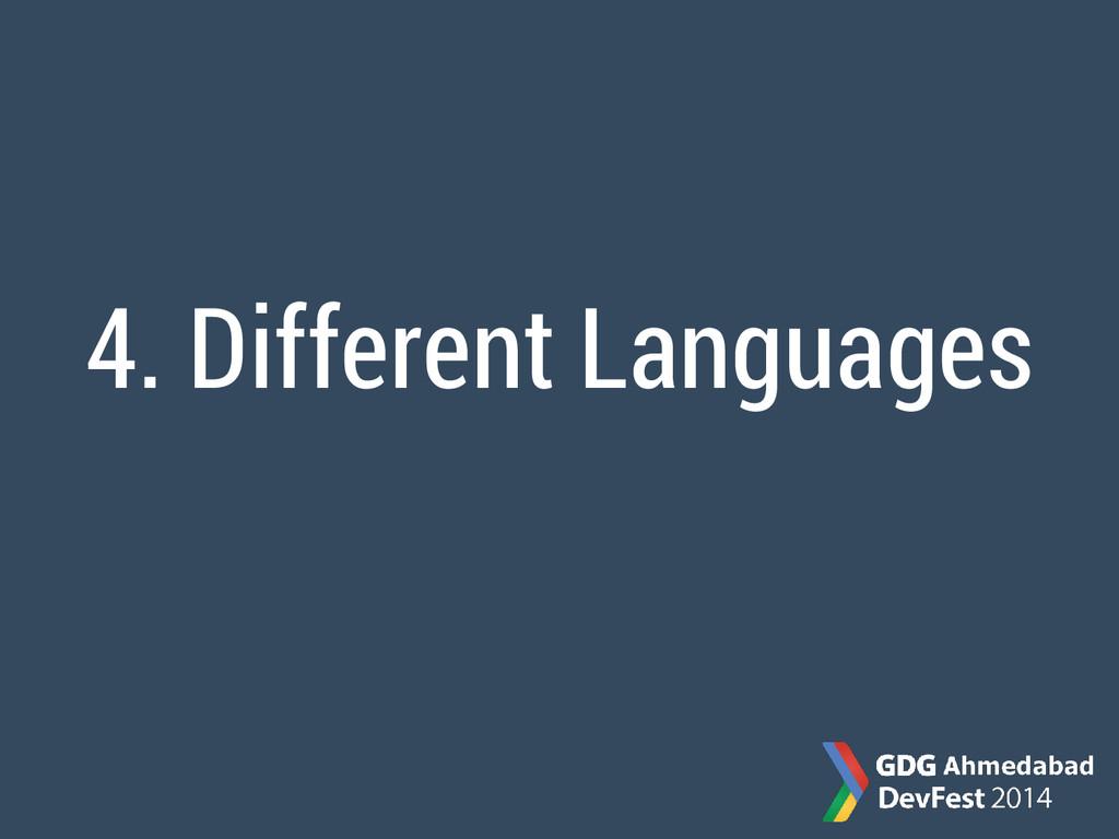 4. Different Languages