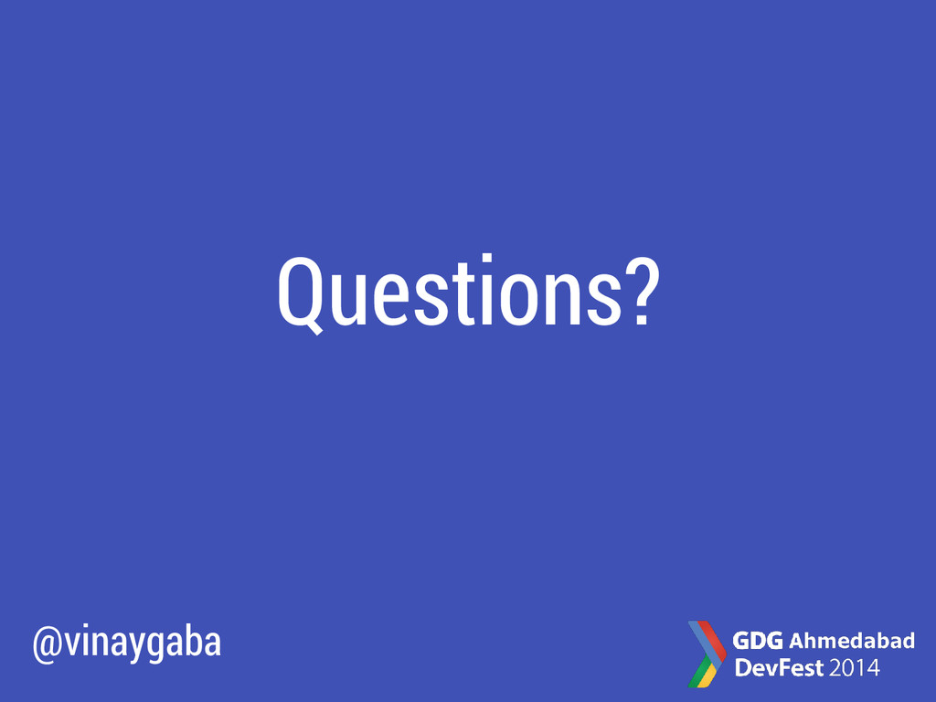 Questions? @vinaygaba