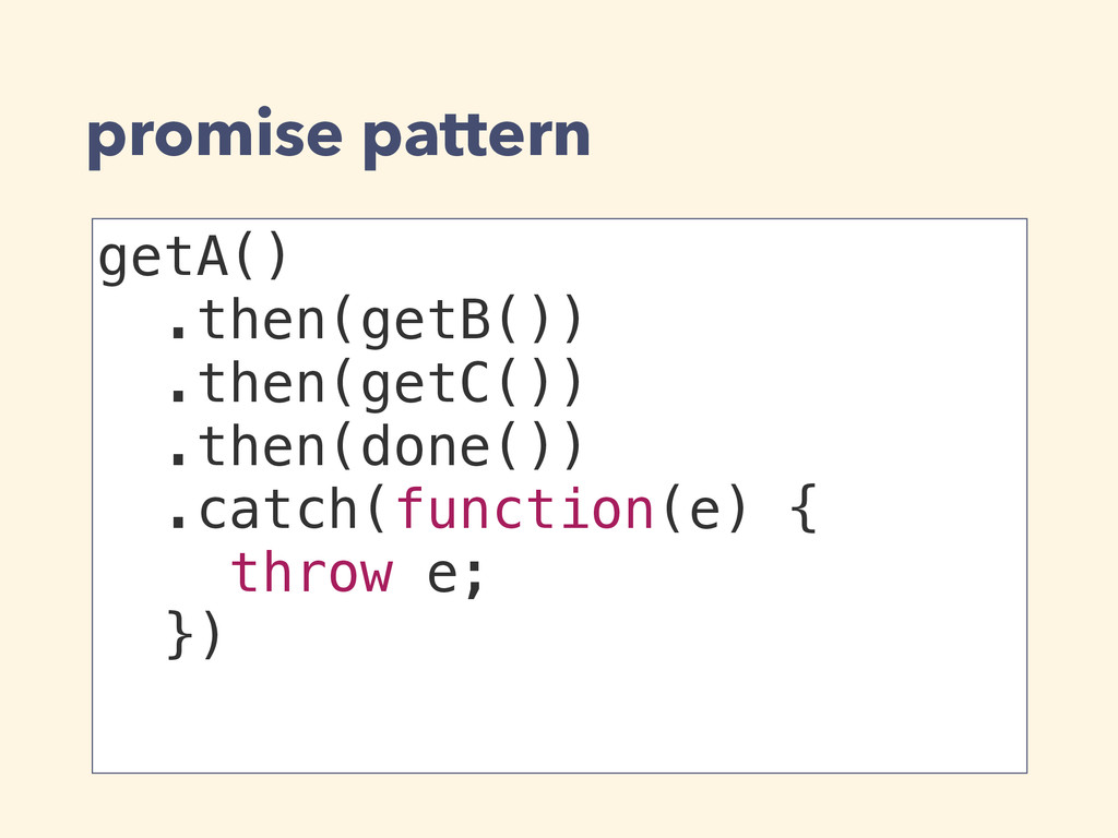 promise pattern getA() .then(getB()) .then(getC...