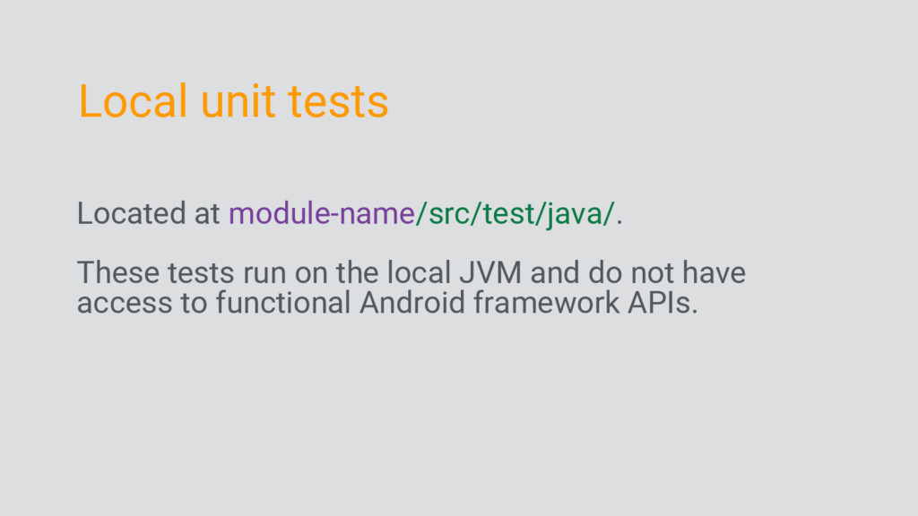 Located at module-name/src/test/java/. These te...