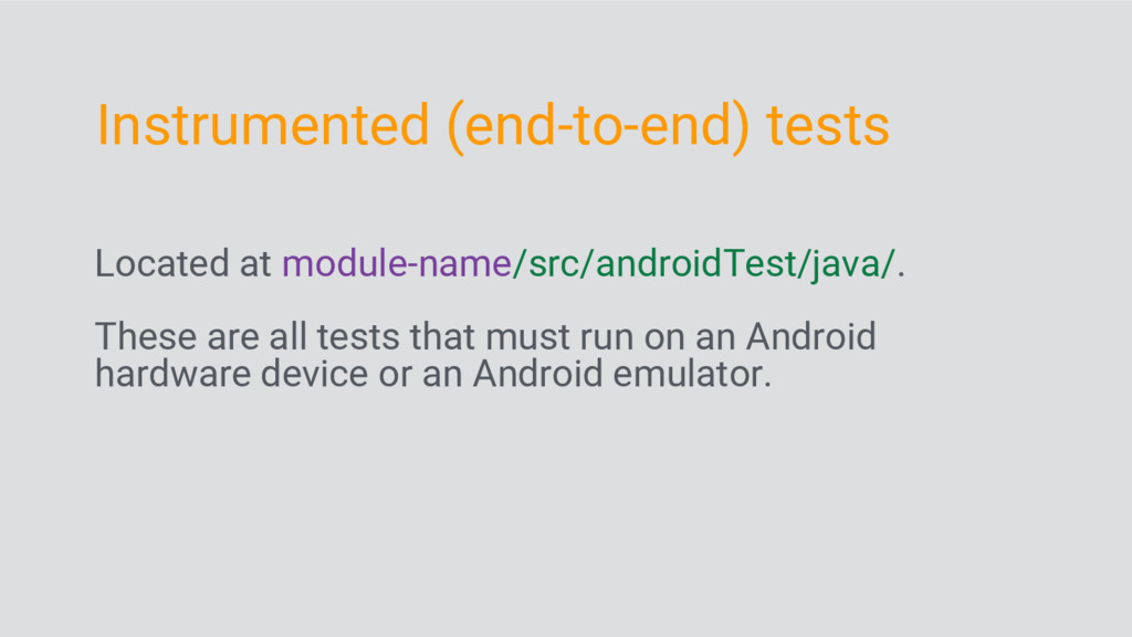 Located at module-name/src/androidTest/java/. T...
