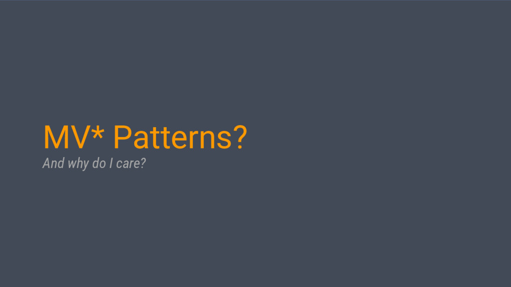 MV* Patterns? And why do I care?