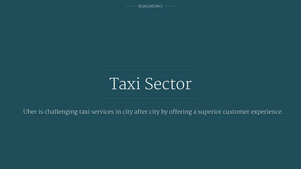 BOAGWORKS Taxi Sector Uber is challenging taxi ...