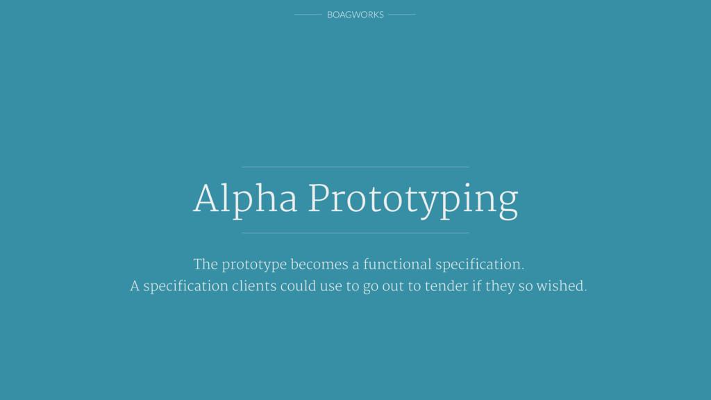 BOAGWORKS Alpha Prototyping The prototype becom...