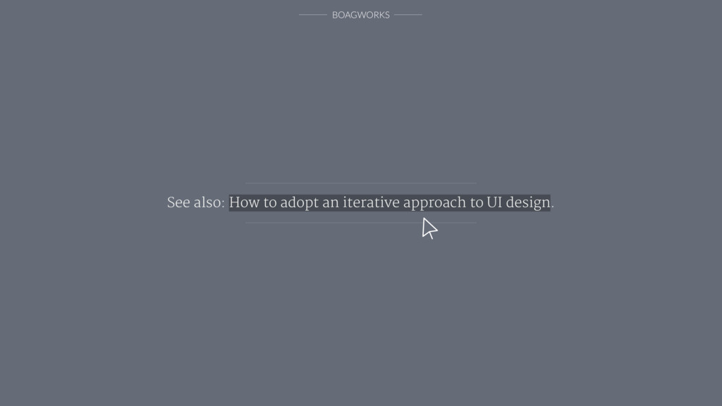 BOAGWORKS See also: How to adopt an iterative a...
