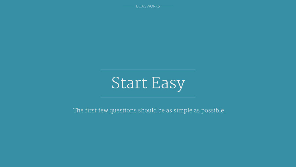 BOAGWORKS Start Easy The first few questions sho...
