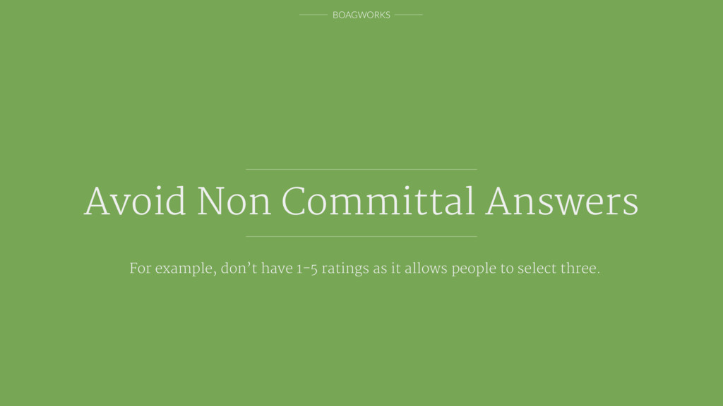 BOAGWORKS Avoid Non Committal Answers For examp...