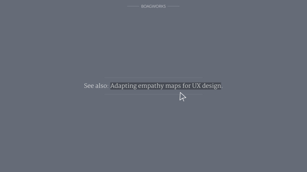 BOAGWORKS See also: Adapting empathy maps for U...